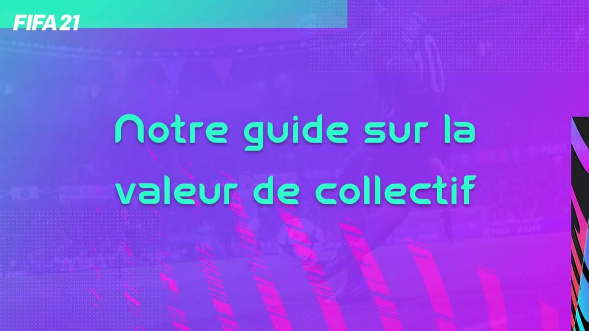 fifa-21-FUT-collectif-valeur-comprendre-ameliorer-info-tips-solution-vignette