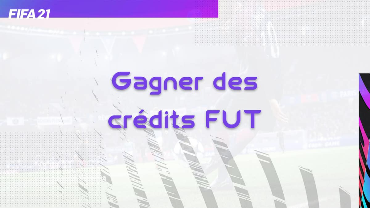 fifa-21-FUT-comment-gagner-credits-FUT-points-info-tips-solution-vignette