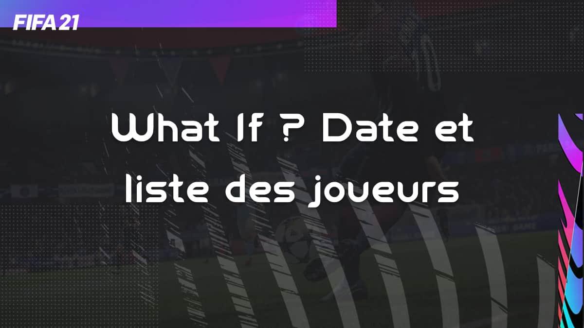 fifa-21-fut-DCE-event-what-if-liste-joueur-date-leak-vignette