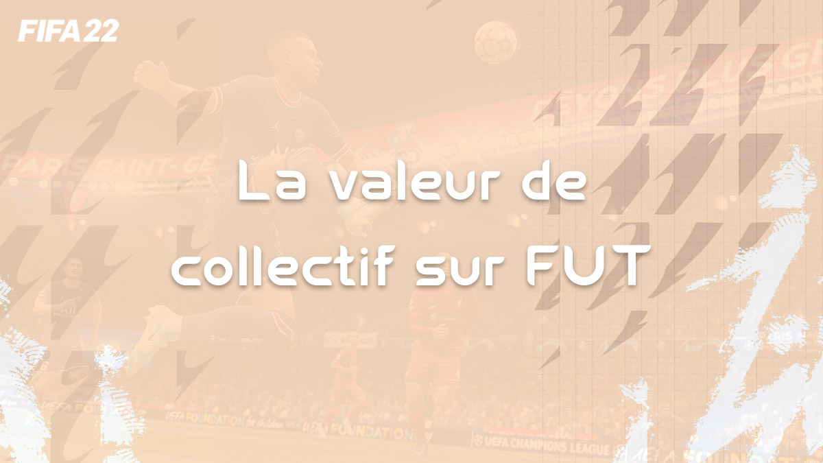 fifa-22-FUT-guide-valeur-collectif-formation-faire-comment-vignette
