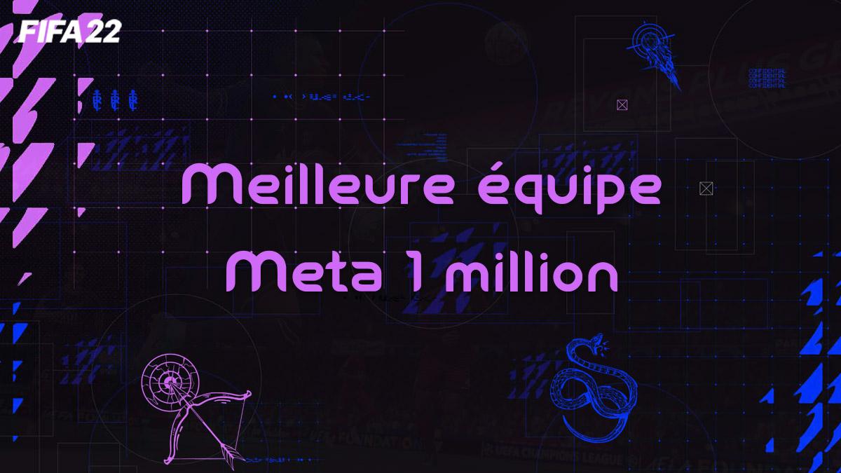 fifa-22-FUT-meilleure-formation-equipe-Meta-1-million-pas-cher-cartes-vignette