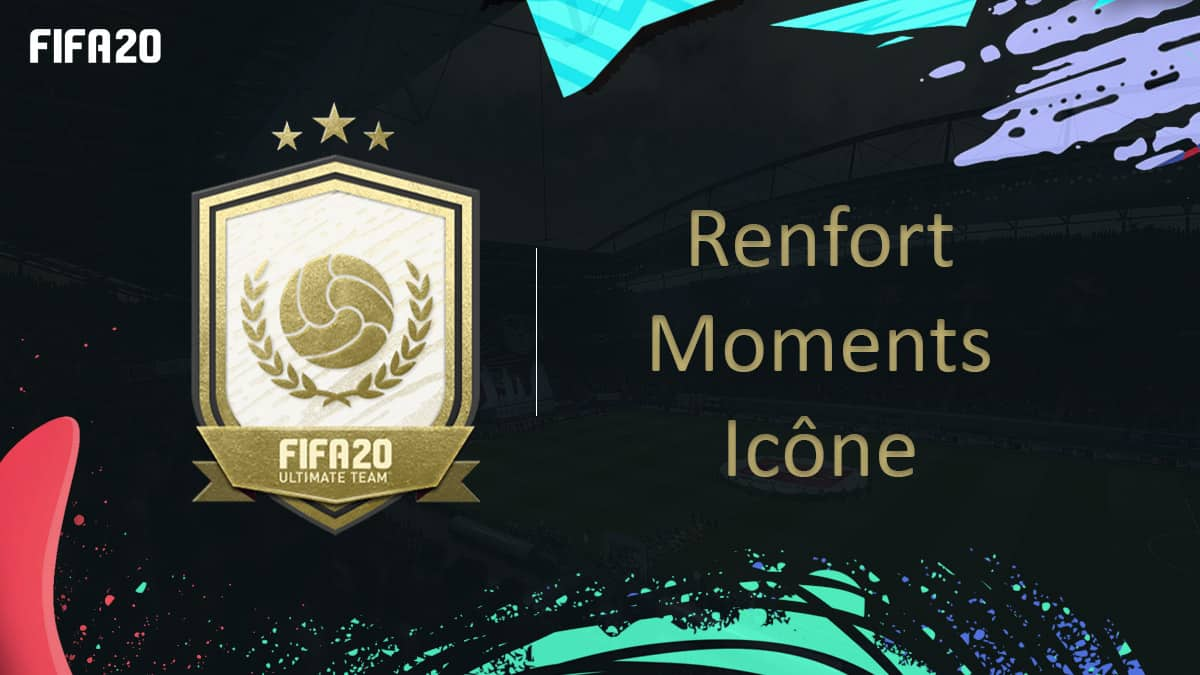 fifa-20-fut-dce-Renfort-Moments-Icone-moins-cher-astuce-equipe-guide-vignette