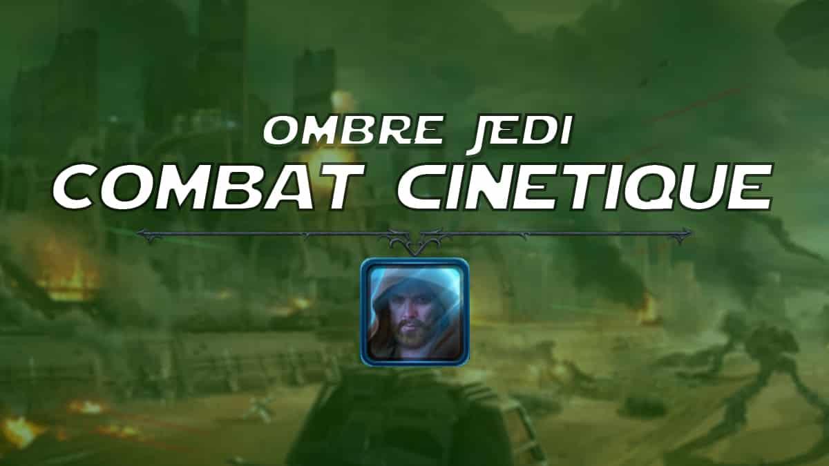 vignette-swtor-guide-de-classe-onslaught-patch-6-1-ombre-jedi-combat-cinetique