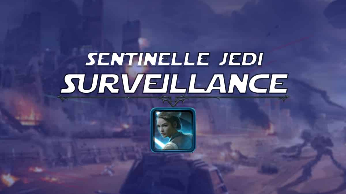 vignette-swtor-guide-de-classe-onslaught-patch-6-1-chevalier-jedi-sentinelle-surveillance