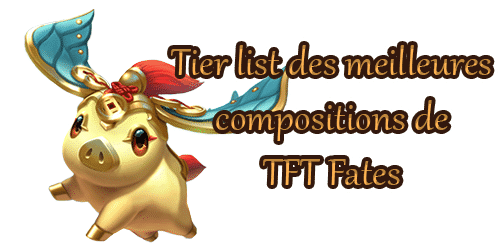 tft-set-4-fates-destinees-tier-list-meilleures-compositions-champions-objets-synergies-bouton