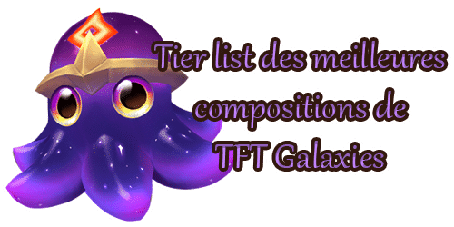 teamfight-tactics-tft-galaxies-set-3-tier-list-meilleures-compositions-champions-objets-synergies-bouton