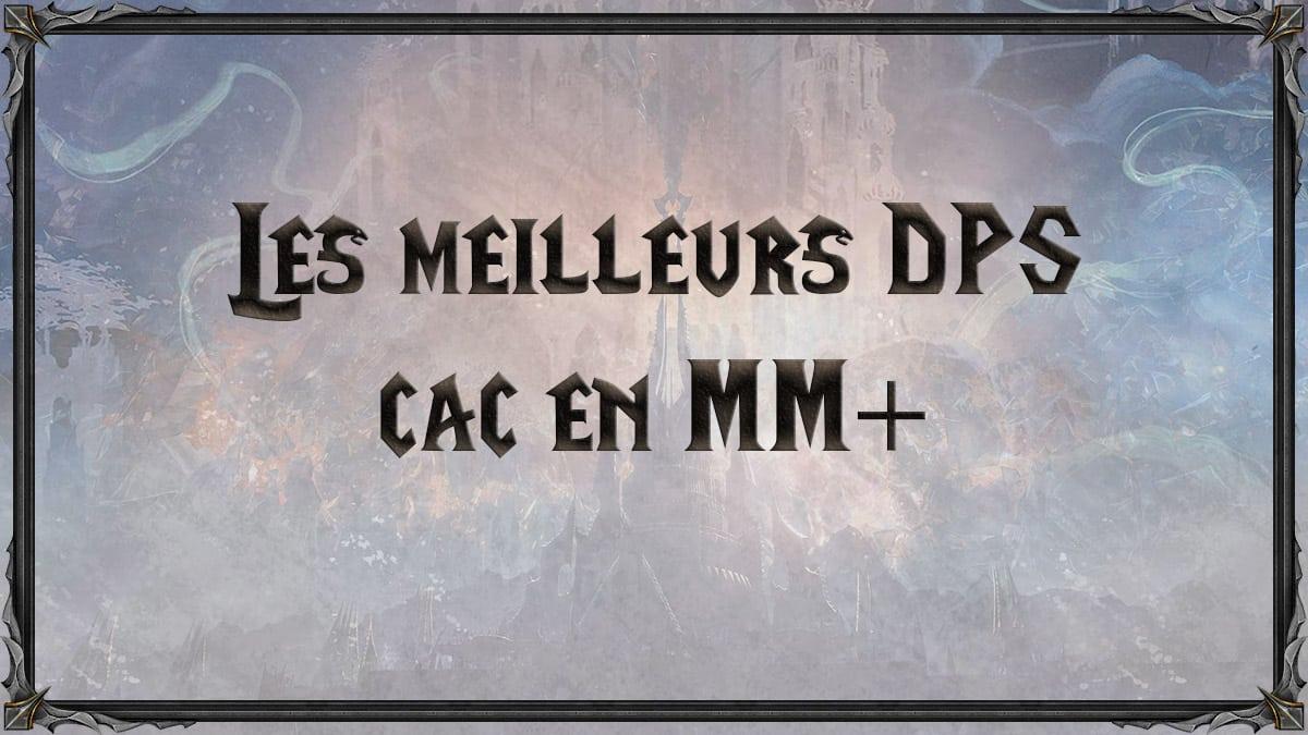 wow-shadowlands-SL-MM-donjons-mythiques-DPS-cac-melee-meilleurs-tiers-list-best-classe-specialisation-vignette