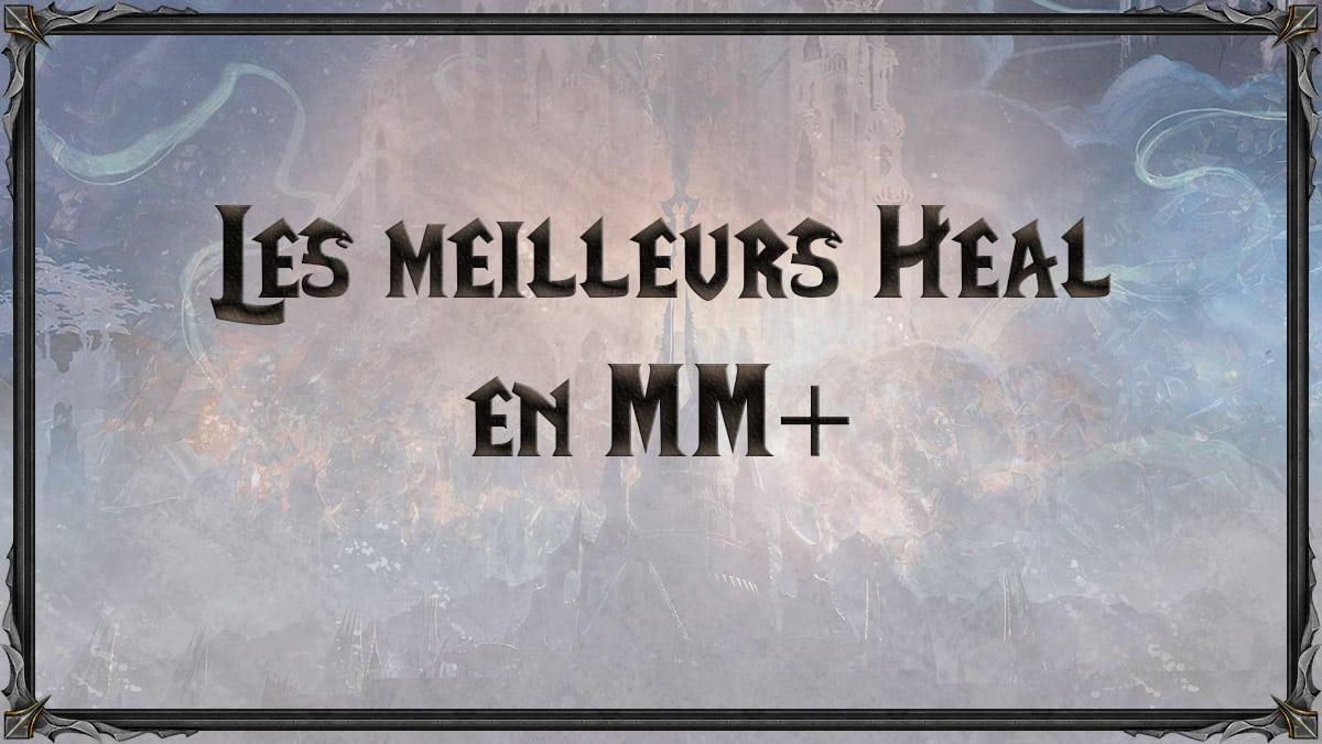 wow-shadowlands-SL-MM-donjons-mythiques-heal-meilleurs-tiers-list-best-healing-soigneur-classe-specialisation-vignette