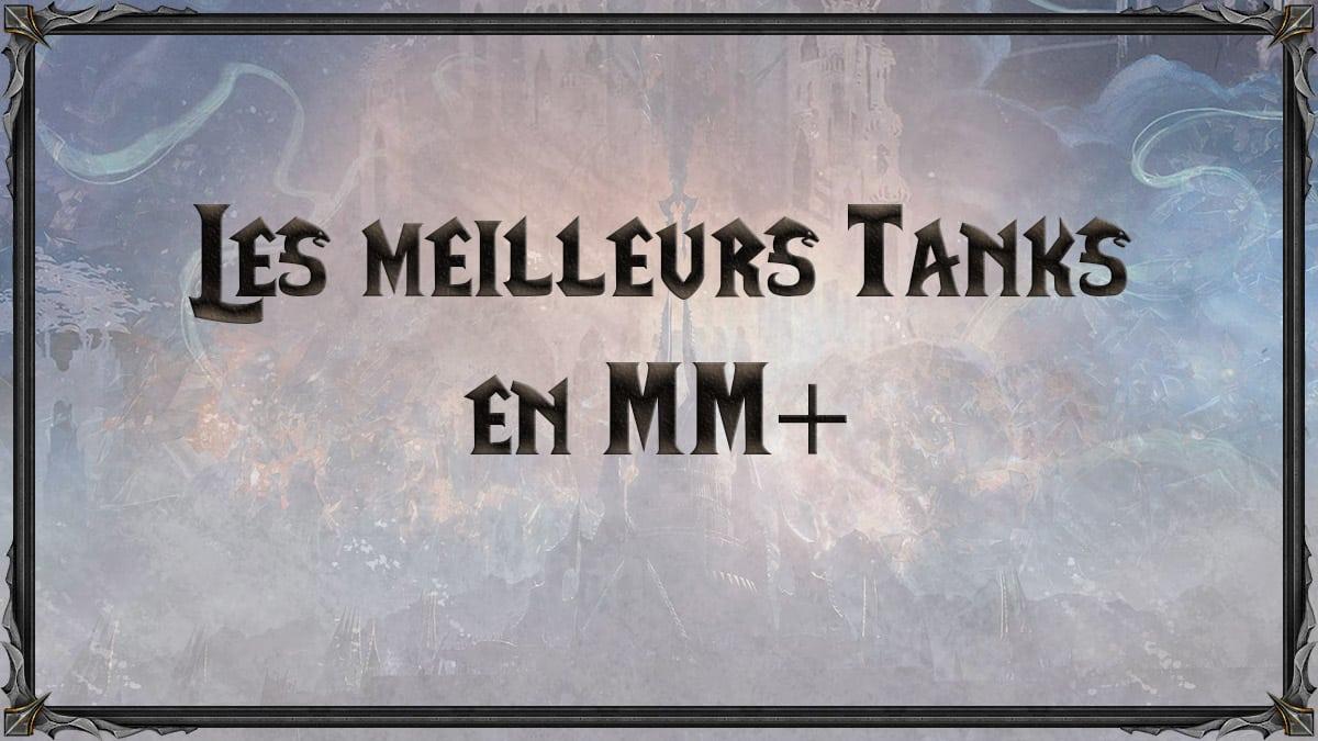 wow-shadowlands-SL-MM-donjons-mythiques-tank-tanks-meilleurs-tiers-list-best-classe-specialisation-vignette