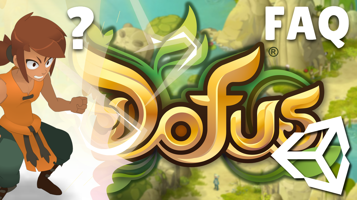 DOFUS 2 UNITY : FAQ autour du portage